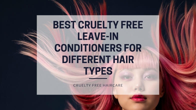 The 9 Best Cruelty Free Leave In Conditioners For Healthy and Shiny Hair featured photo