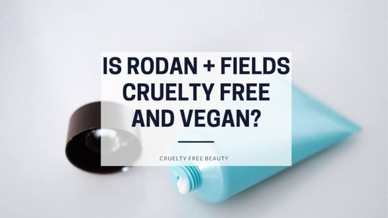 Is Rodan + Fields Cruelty Free and Vegan featured image