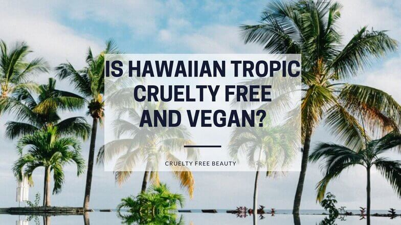 Is Hawaiian Tropic Cruelty Free and Vegan featured image